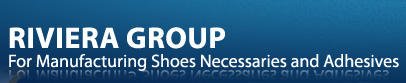 Riviera Group for Manufactring Shoes Necessaries and Adhesives